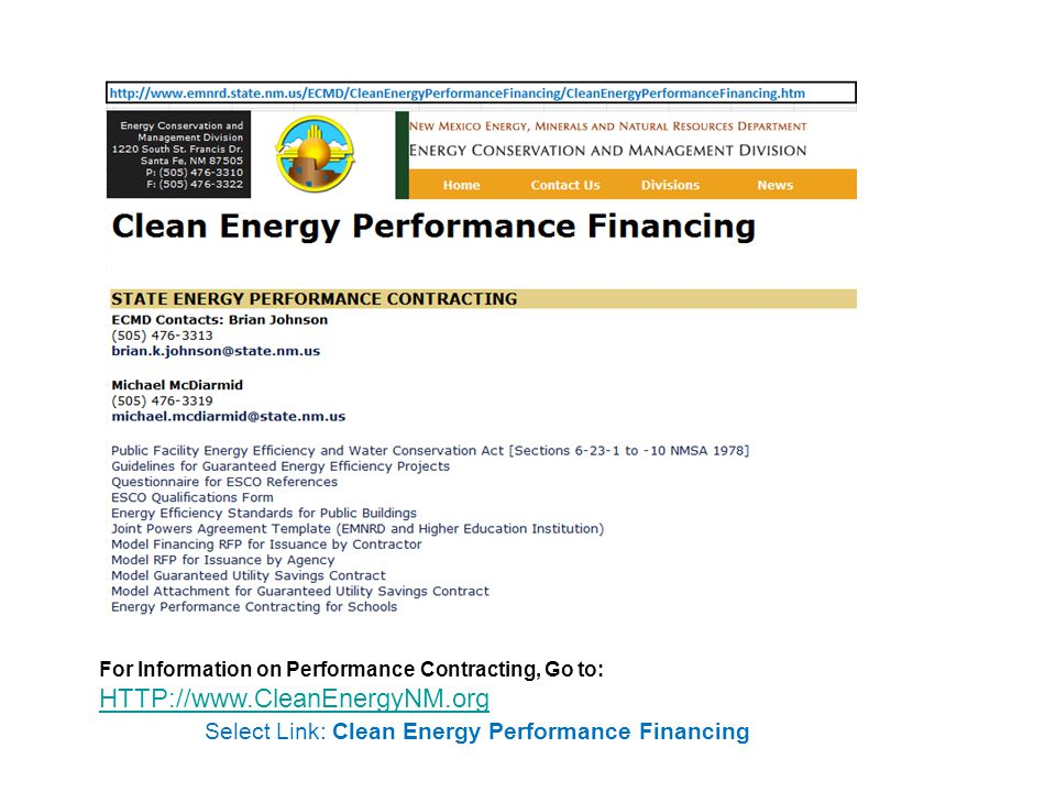 For Information on Performance Contracting, Go to: HTTP://www.CleanEnergyNM.org Select Link: Clean Energy Performance Financing