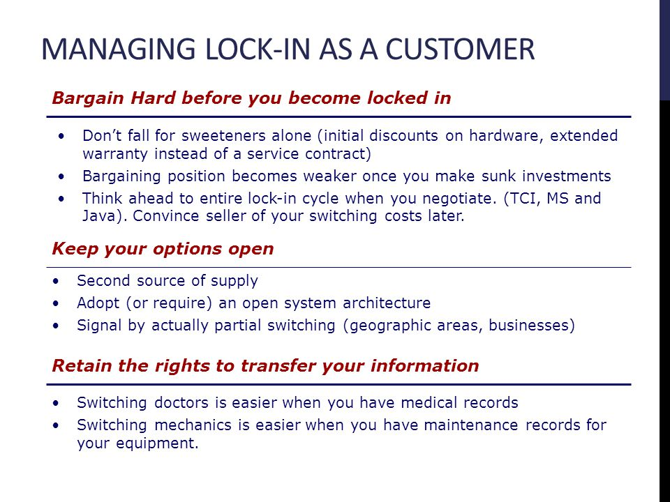 MANAGING LOCK-IN AS A CUSTOMER Bargain Hard before you become locked in Keep your options open Retain the rights to transfer your information Dont fal