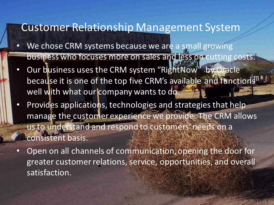 We chose CRM systems because we are a small growing business who focuses more on sales and less on cutting costs.