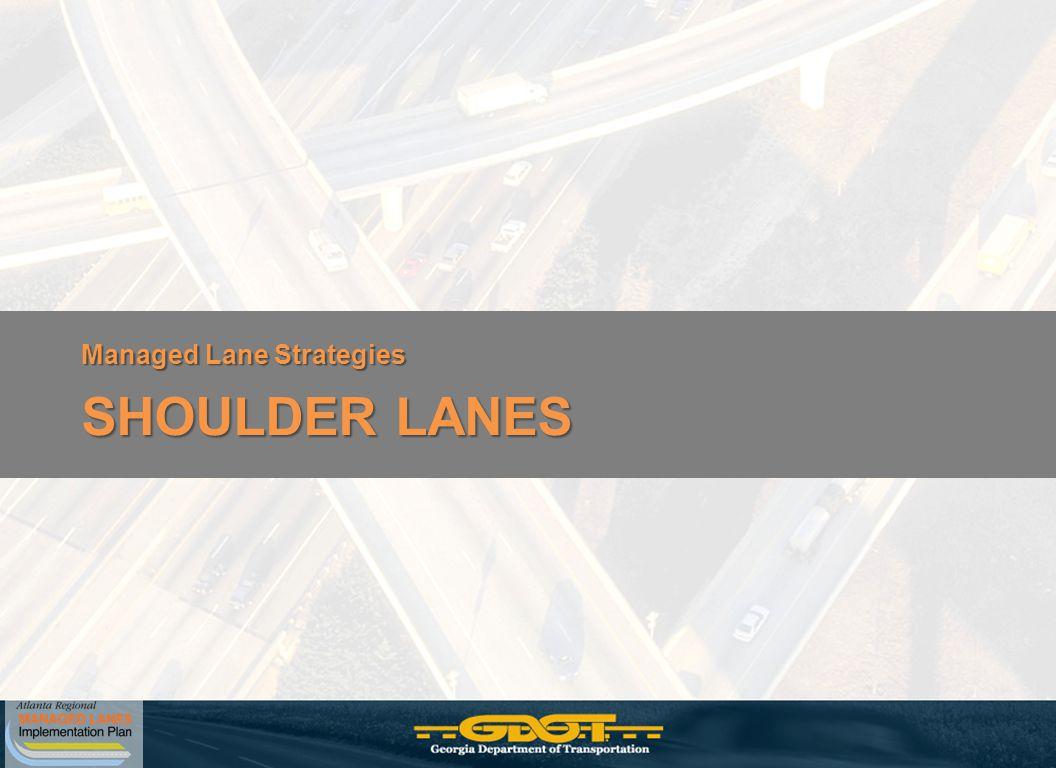Managed Lane Strategies SHOULDER LANES