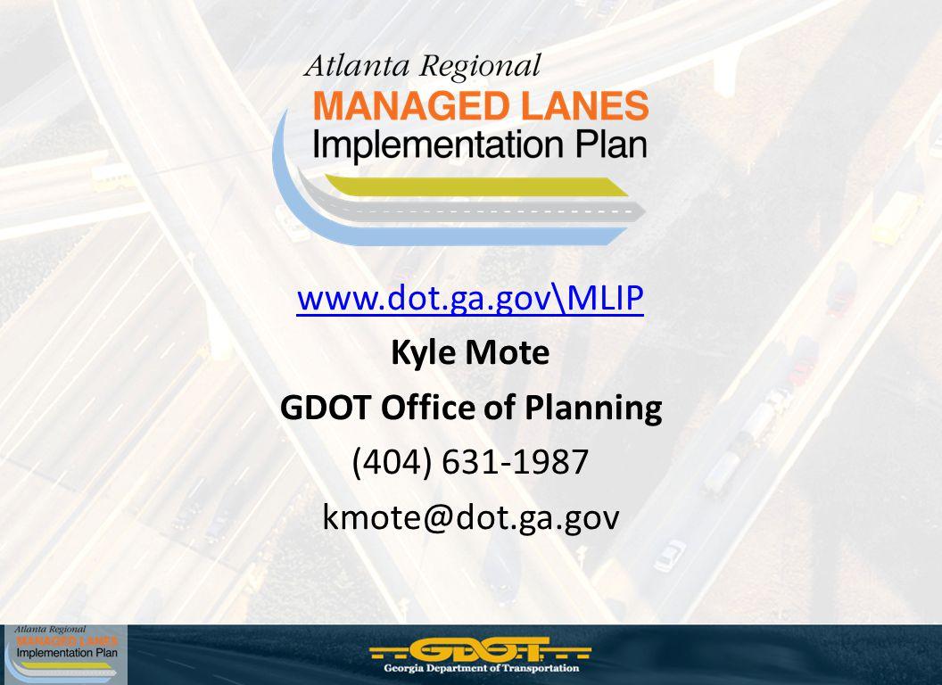 www.dot.ga.gov\MLIP Kyle Mote GDOT Office of Planning (404) 631-1987 kmote@dot.ga.gov