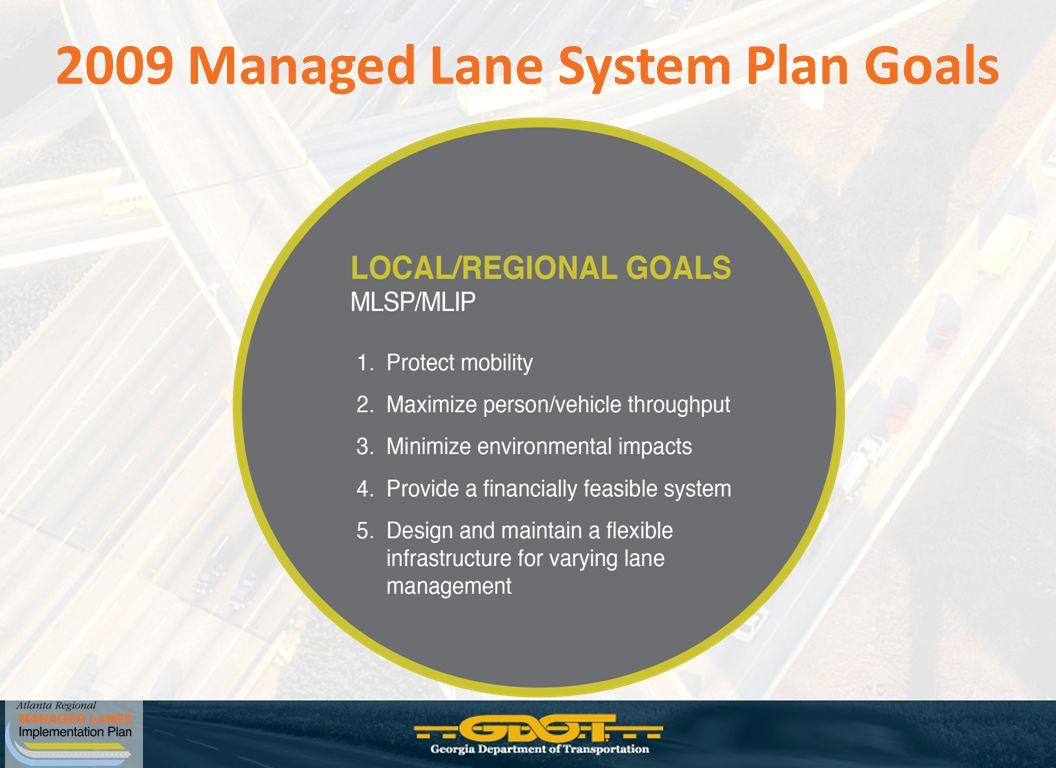2009 Managed Lane System Plan Goals