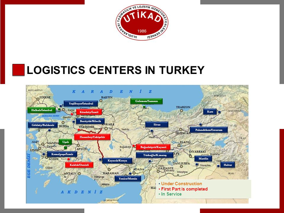 Logistic Centers are constructed in 19 cities where there is high potential of freight transport as being connected with the organized industrial centers.