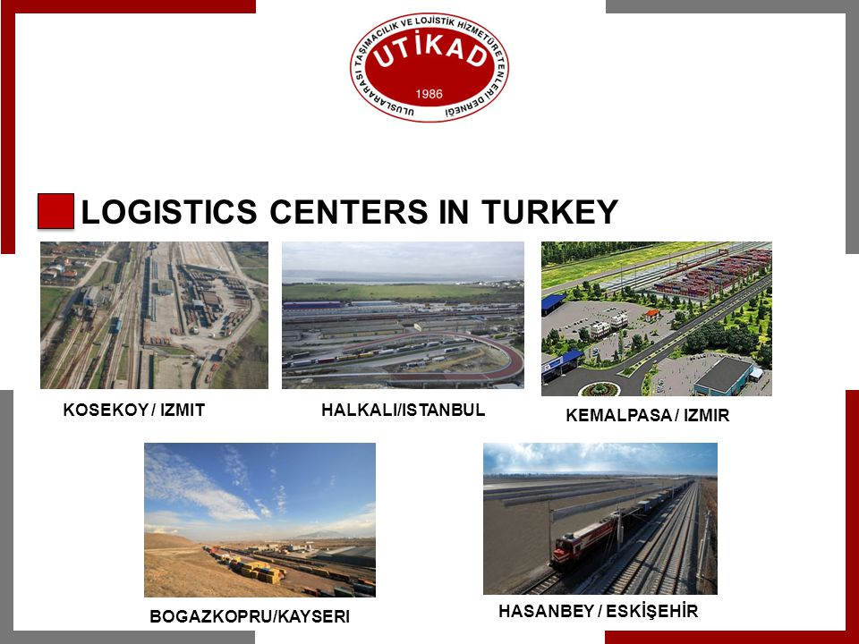 MERSIN YENICE LOGISTICS CENTER Expected Freight Volume (Tones) : 900.000 Logistics Area to be acquired (m2): 398.000 Machinery Spare Parts, Farm Equipment, İron, Steel, Foodstuff, Cotton, Ceramic, Chemicals, And Cement Transportation
