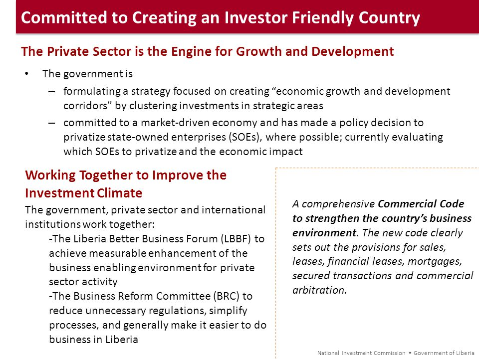 Committed to Creating an Investor Friendly Country The Private Sector is the Engine for Growth and Development The government is – formulating a strat
