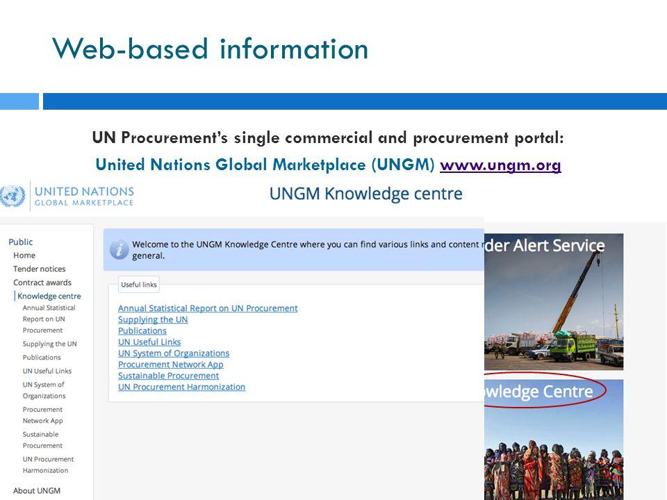 Web-based information UN Procurements single commercial and procurement portal: United Nations Global Marketplace (UNGM) www.ungm.orgwww.ungm.org