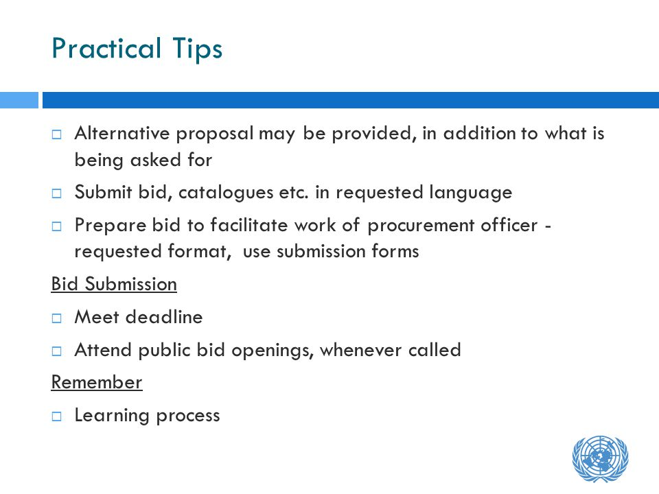 Practical Tips Alternative proposal may be provided, in addition to what is being asked for Submit bid, catalogues etc.