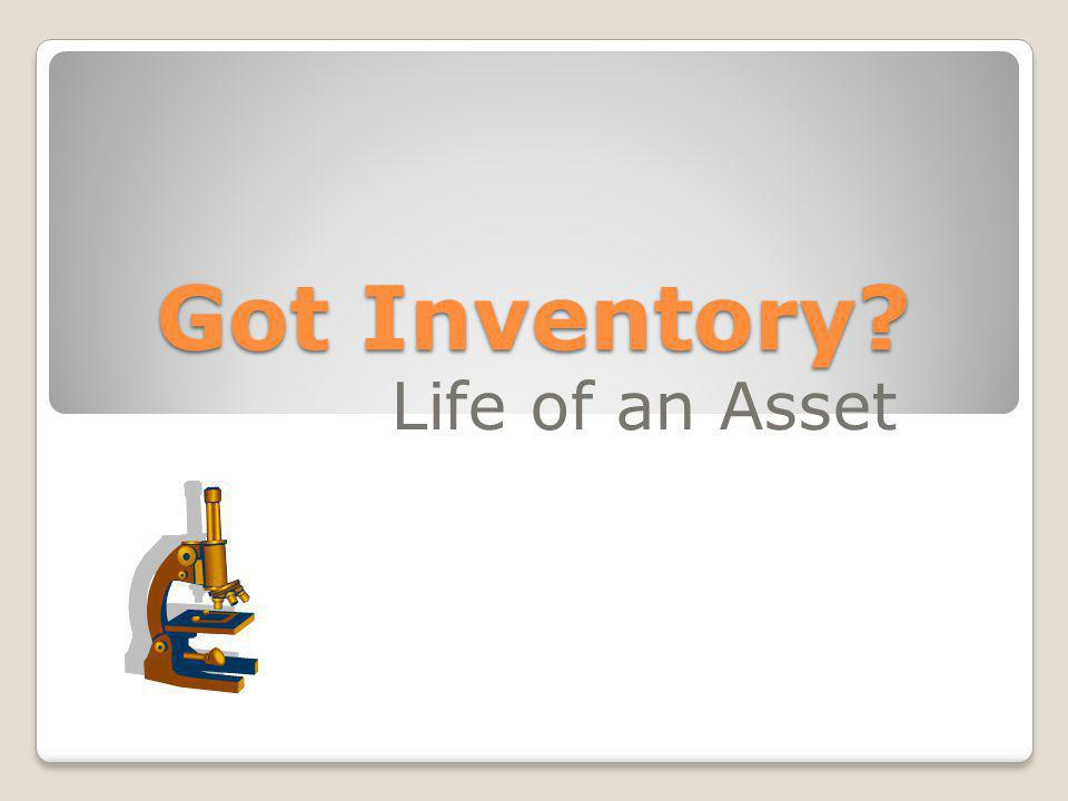 Got Inventory Life of an Asset