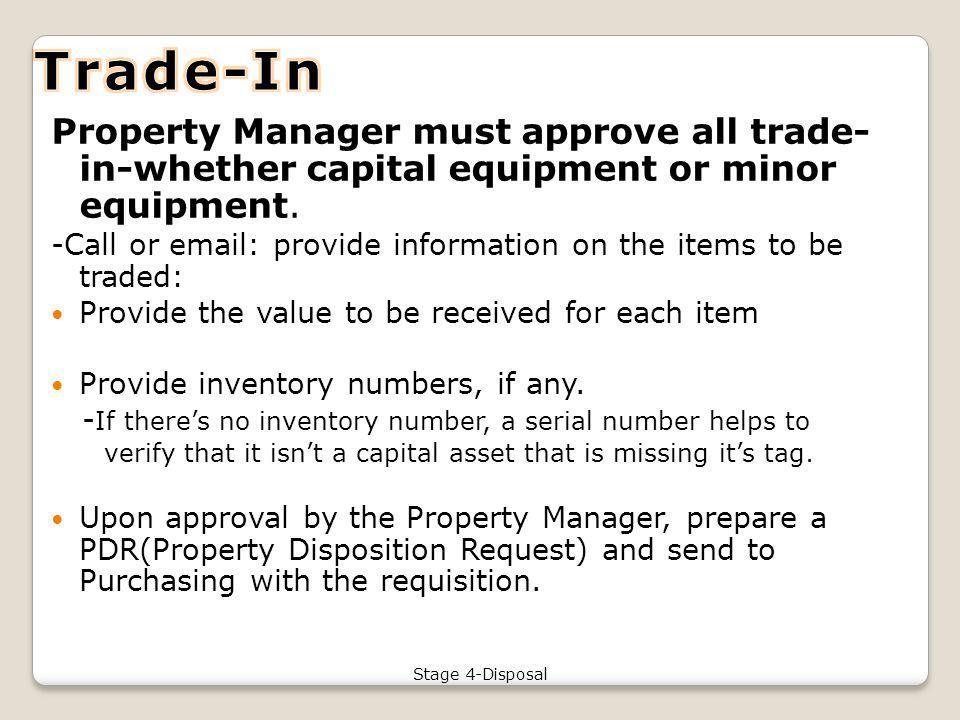Property Manager must approve all trade- in-whether capital equipment or minor equipment.