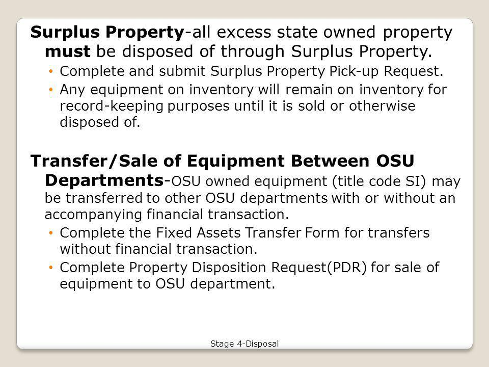 Surplus Property-all excess state owned property must be disposed of through Surplus Property.