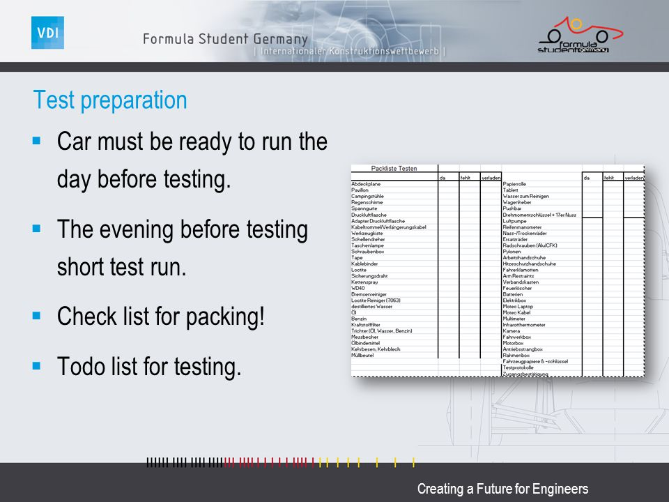 Creating a Future for Engineers Test preparation Car must be ready to run the day before testing.