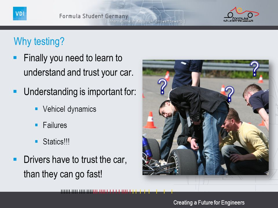 Creating a Future for Engineers Why testing.