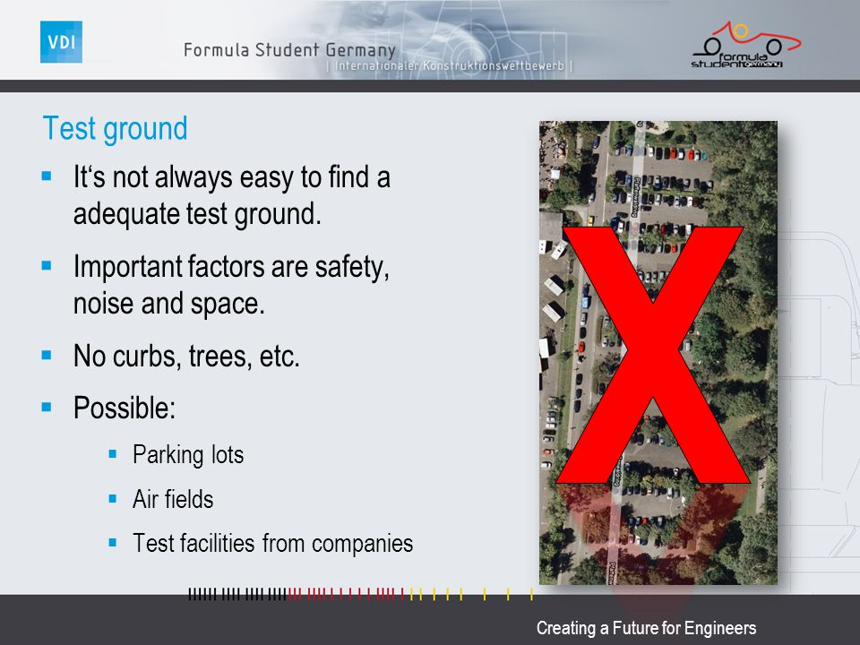 Creating a Future for Engineers Test ground Its not always easy to find a adequate test ground.