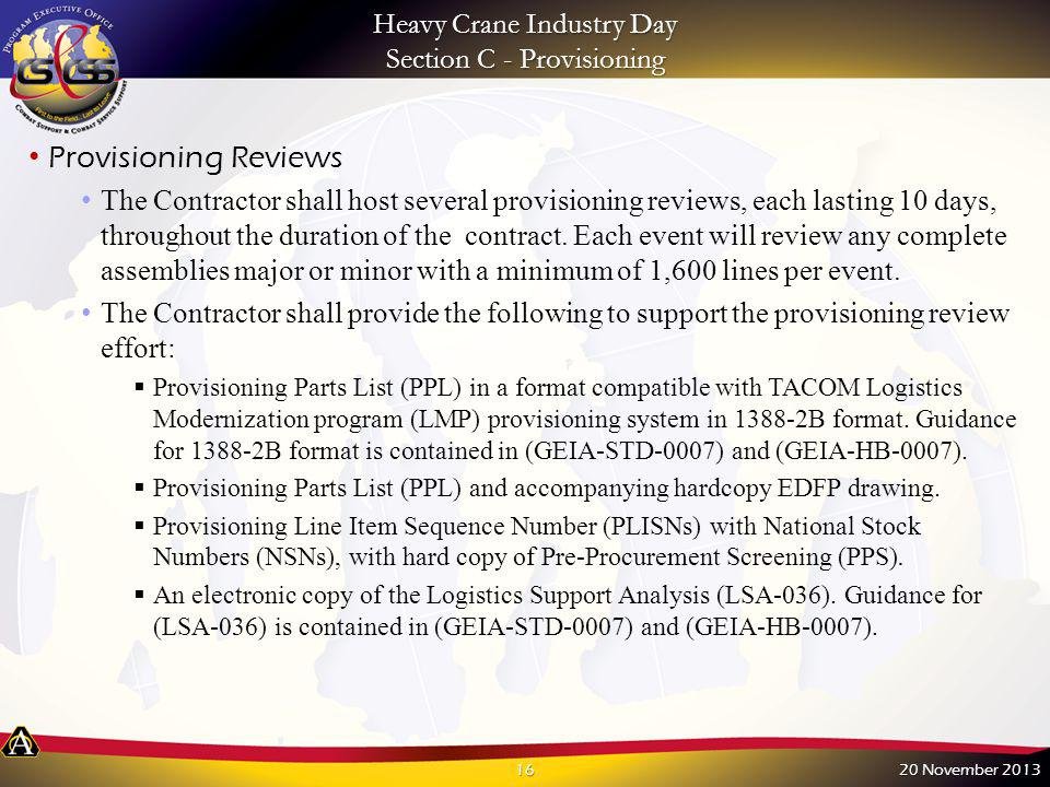 Heavy Crane Industry Day Section C - Provisioning Provisioning Reviews The Contractor shall host several provisioning reviews, each lasting 10 days, t