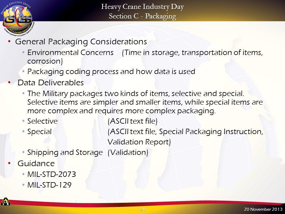 Heavy Crane Industry Day Section C - Packaging General Packaging Considerations Environmental Concerns(Time in storage, transportation of items, corro