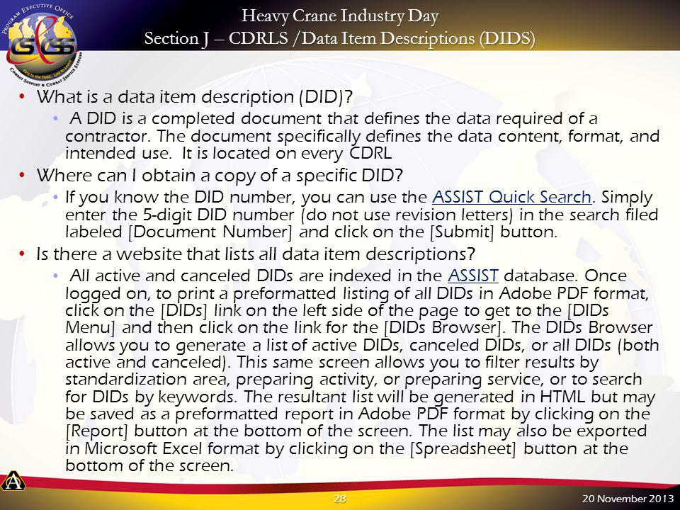 Heavy Crane Industry Day Section J – CDRLS /Data Item Descriptions (DIDS) What is a data item description (DID)? A DID is a completed document that de