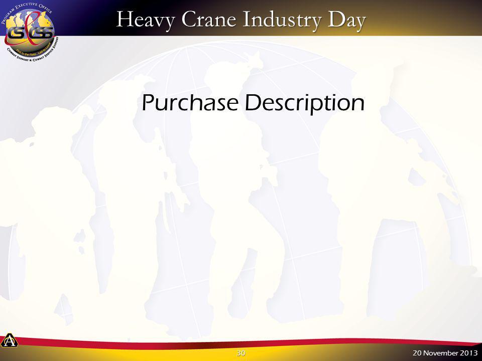 Heavy Crane Industry Day 20 November 201330 Purchase Description