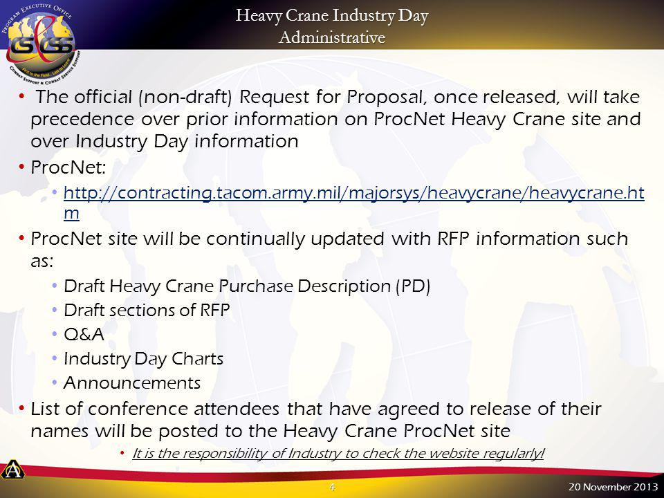 Heavy Crane Industry Day Administrative The official (non-draft) Request for Proposal, once released, will take precedence over prior information on P