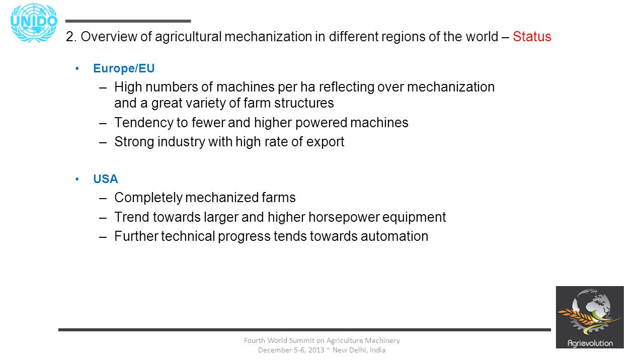 17 Fourth World Summit on Agriculture Machinery December 5-6, 2013 ~ New Delhi, India Europe/EU –High numbers of machines per ha reflecting over mecha