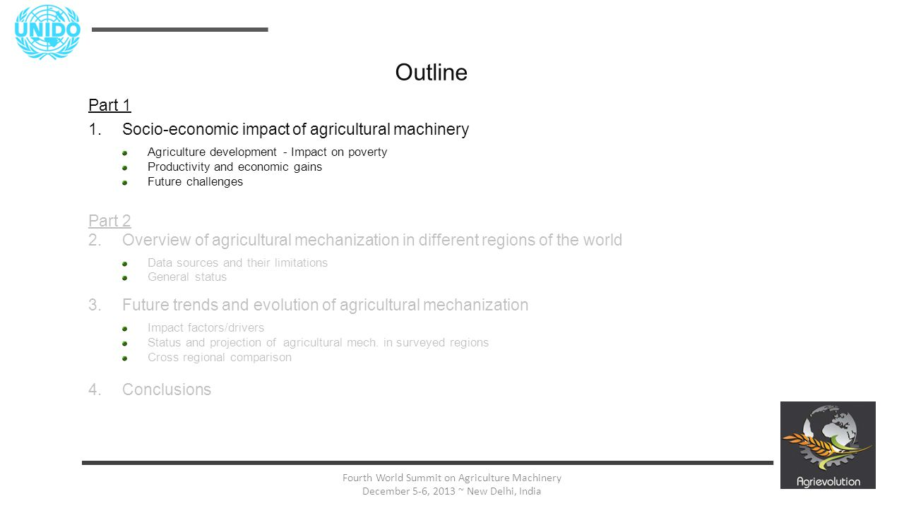 3 Fourth World Summit on Agriculture Machinery December 5-6, 2013 ~ New Delhi, India Outline Part 1 1.Socio-economic impact of agricultural machinery