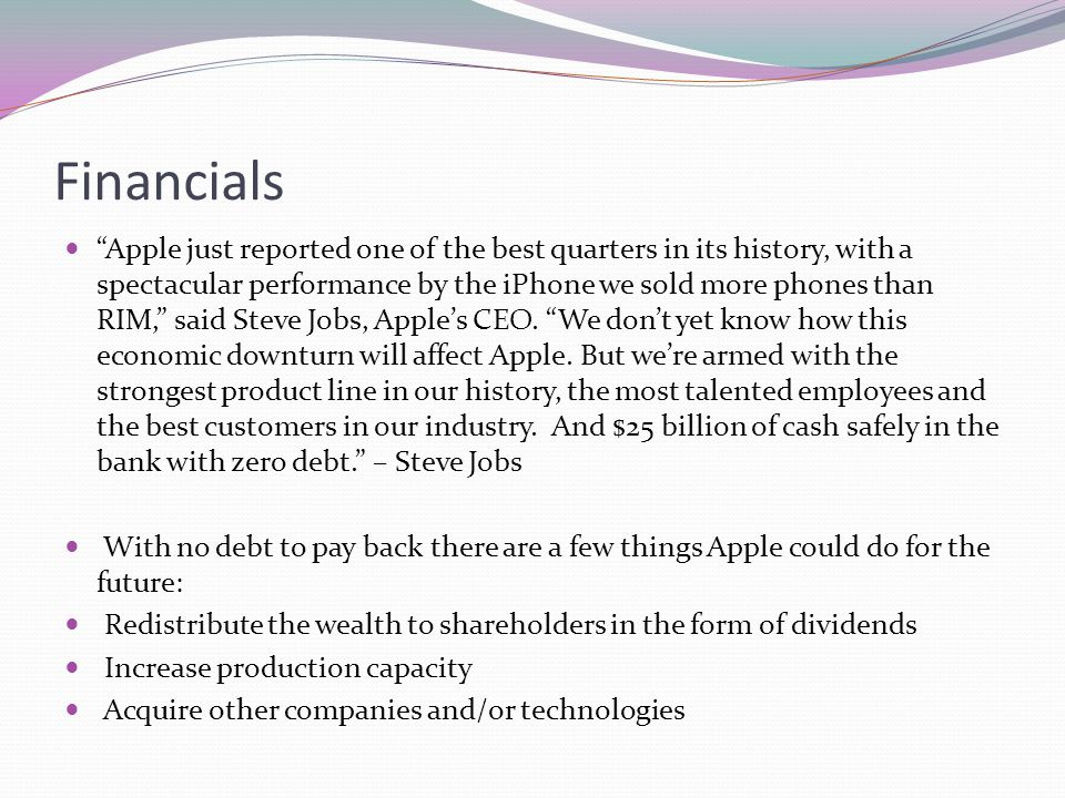 Financials Apple just reported one of the best quarters in its history, with a spectacular performance by the iPhone we sold more phones than RIM, sai