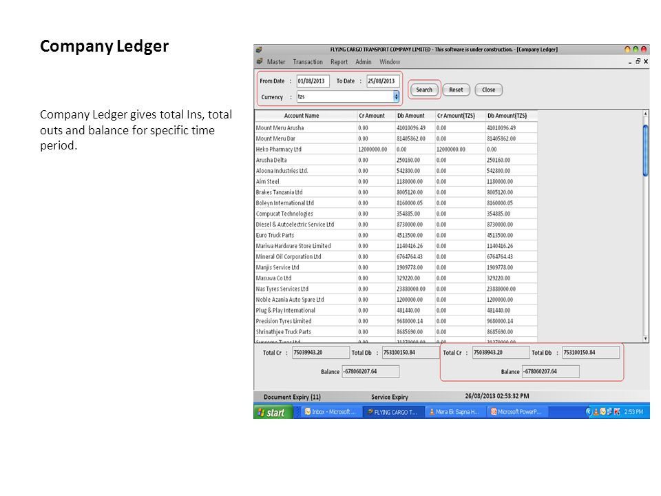 Company Ledger Company Ledger gives total Ins, total outs and balance for specific time period.