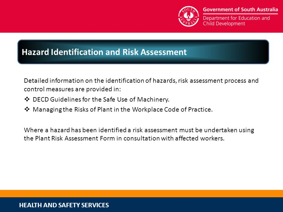 HEALTH AND SAFETY SERVICES Hazard Identification and Risk Assessment Detailed information on the identification of hazards, risk assessment process an