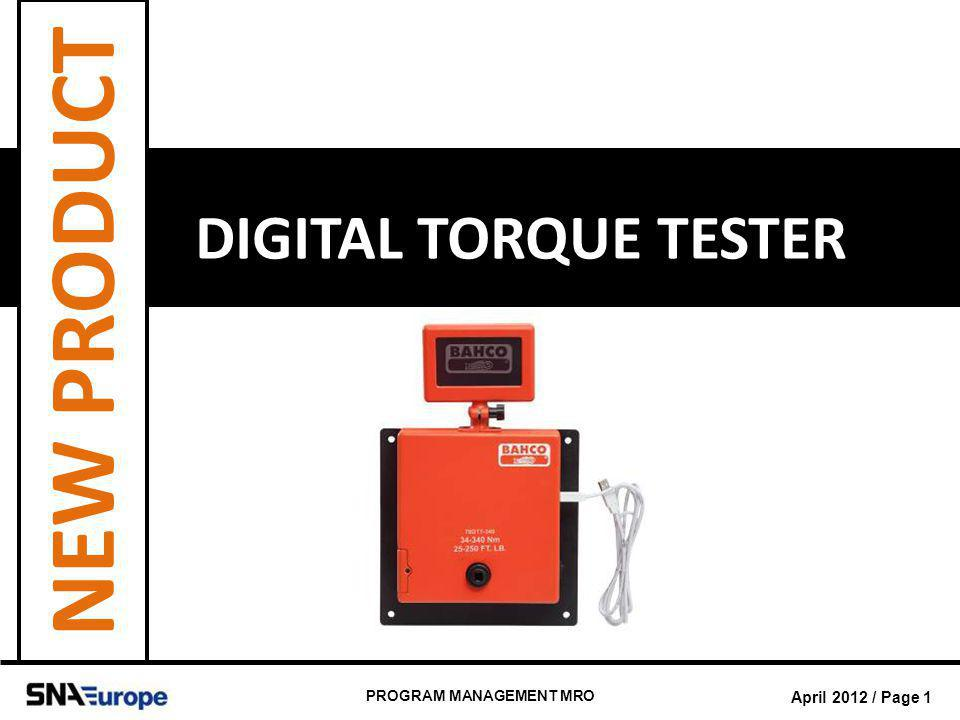 April 2012 / Page 1 PROGRAM MANAGEMENT MRO DIGITAL TORQUE TESTER NEW PRODUCT