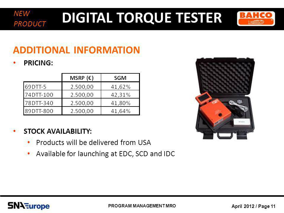 April 2012 / Page 11 PROGRAM MANAGEMENT MRO DIGITAL TORQUE TESTER NEW PRODUCT ADDITIONAL INFORMATION PRICING: STOCK AVAILABILITY: Products will be del