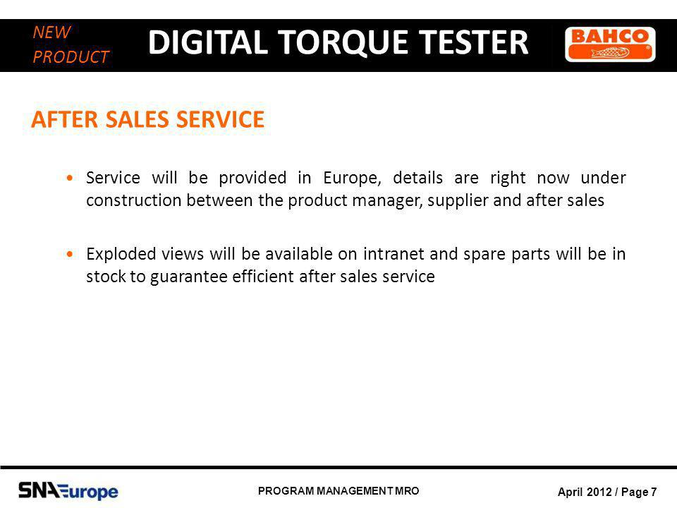 April 2012 / Page 8 PROGRAM MANAGEMENT MRO DIGITAL TORQUE TESTER NEW PRODUCT USER MANUAL It is available in 7 different languages: English French German Italian Polish Spanish Swedish Do not hesitate to contact us if you are interested in getting the user manual translated into an additional language