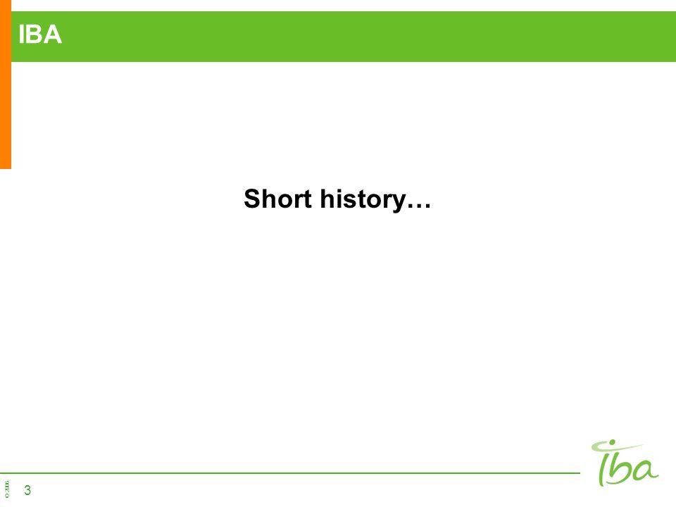 © 2006 3 IBA Short history…