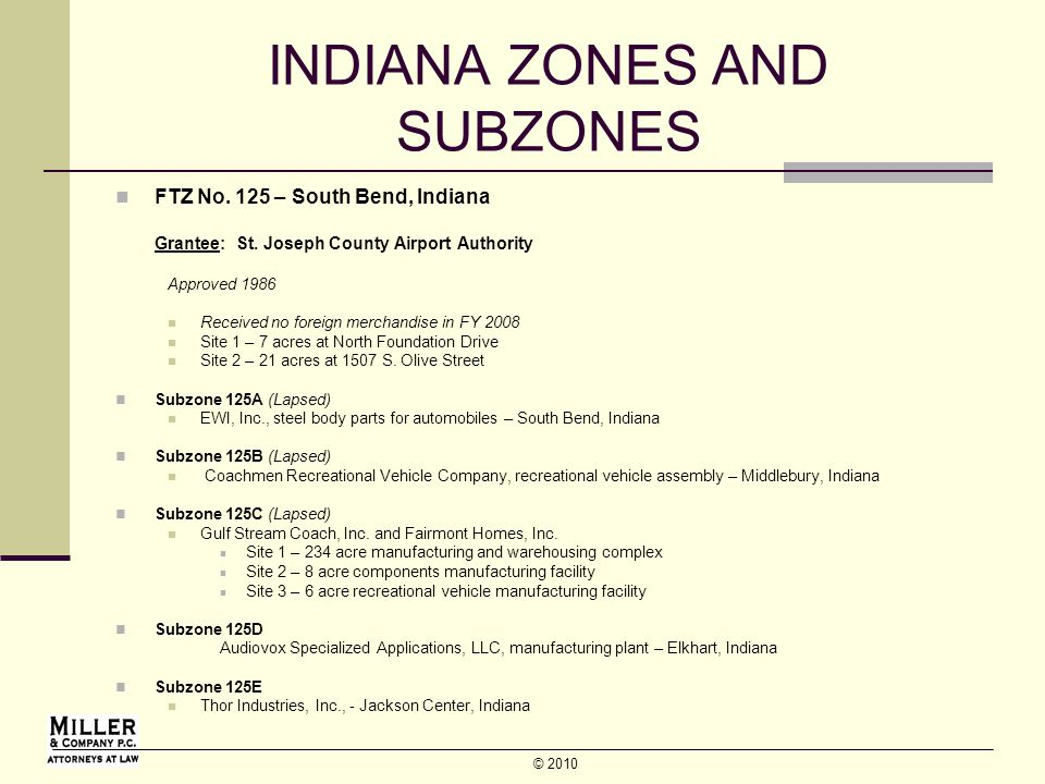 © 2010 INDIANA ZONES AND SUBZONES FTZ No. 125 – South Bend, Indiana Grantee: St.