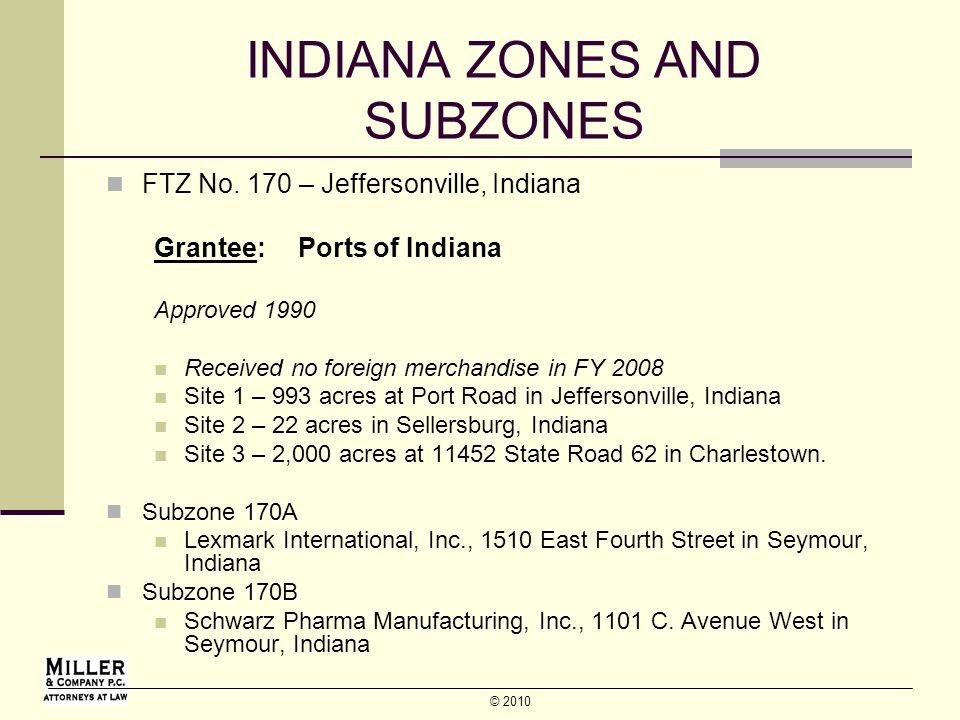 © 2010 INDIANA ZONES AND SUBZONES FTZ No.