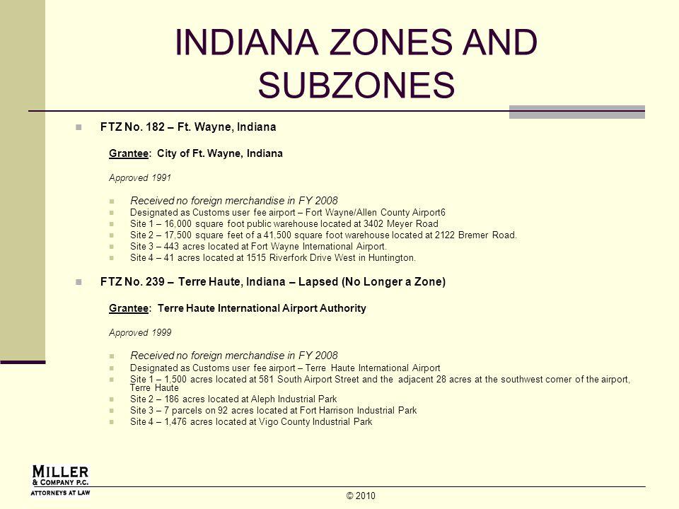© 2010 INDIANA ZONES AND SUBZONES FTZ No. 182 – Ft.