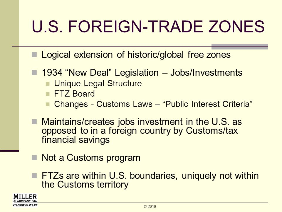© 2010 WHAT IS A FOREIGN-TRADE ZONE.