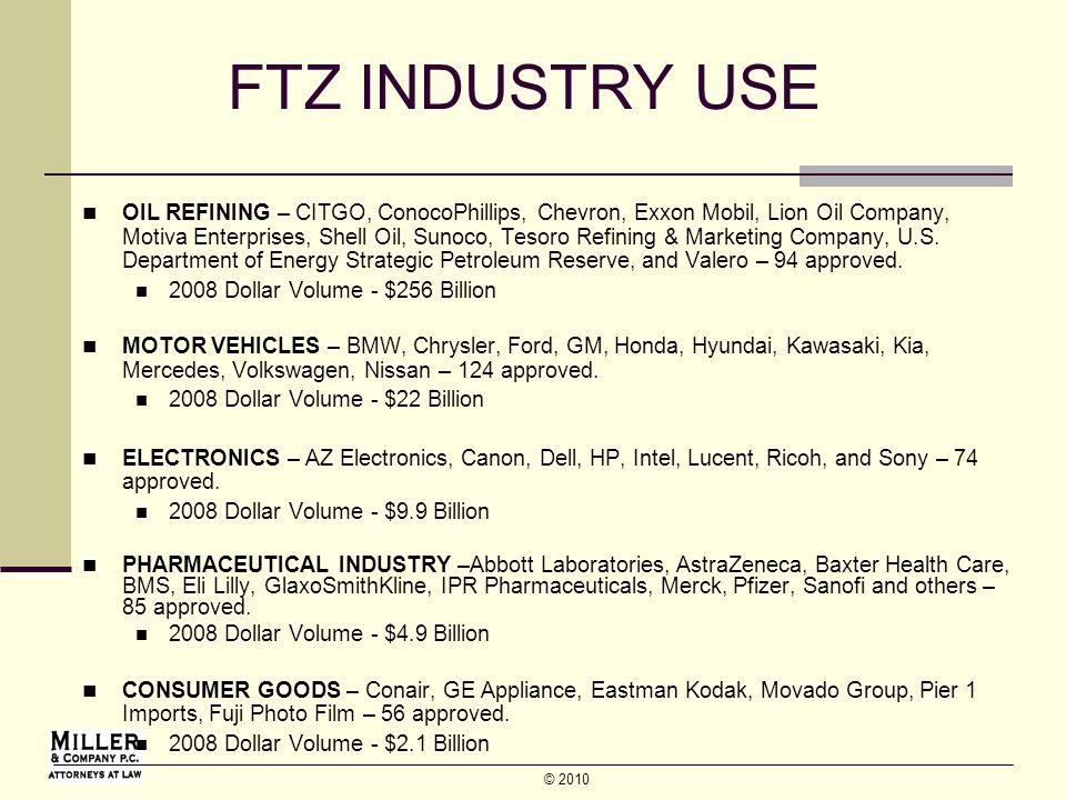 © 2010 FTZ INDUSTRY USE OIL REFINING – CITGO, ConocoPhillips, Chevron, Exxon Mobil, Lion Oil Company, Motiva Enterprises, Shell Oil, Sunoco, Tesoro Refining & Marketing Company, U.S.