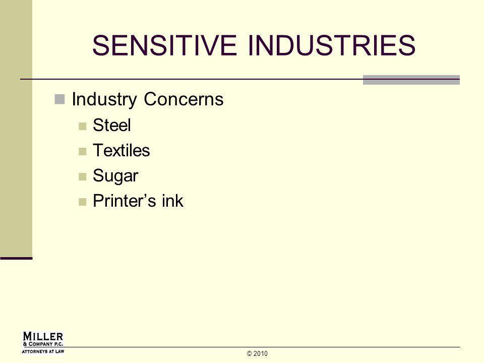 © 2010 SENSITIVE INDUSTRIES Industry Concerns Steel Textiles Sugar Printers ink