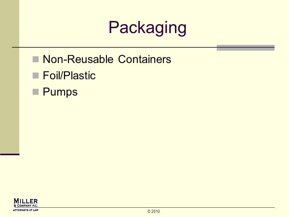 © 2010 Packaging Non-Reusable Containers Foil/Plastic Pumps