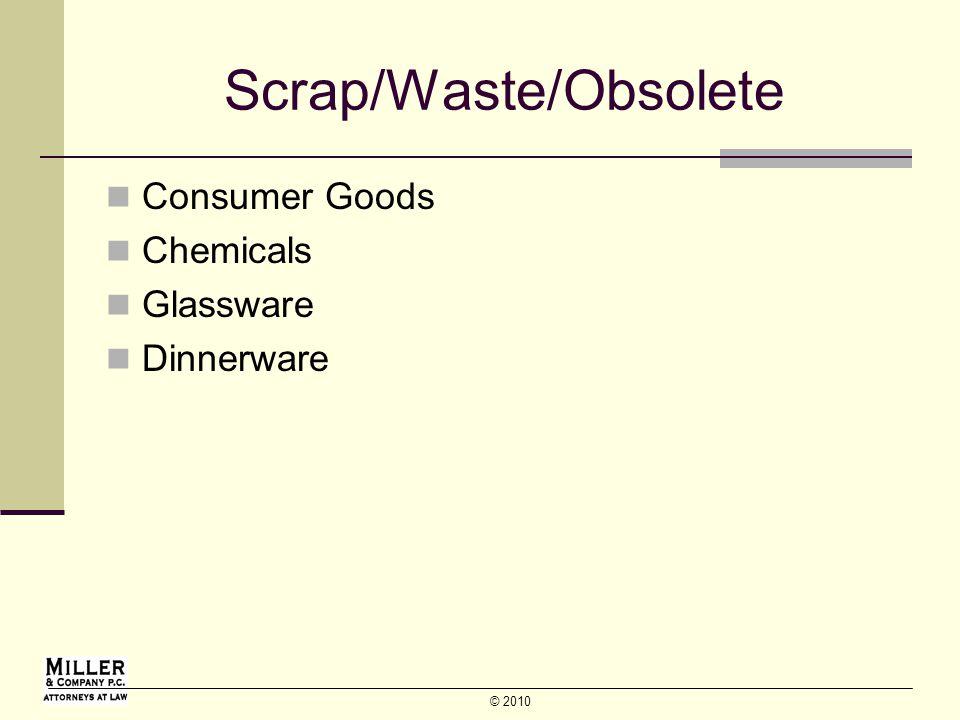 © 2010 Scrap/Waste/Obsolete Consumer Goods Chemicals Glassware Dinnerware