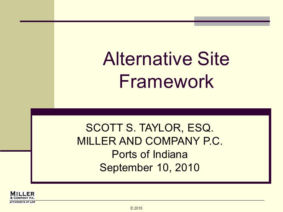 © 2010 Alternative Site Framework SCOTT S. TAYLOR, ESQ.