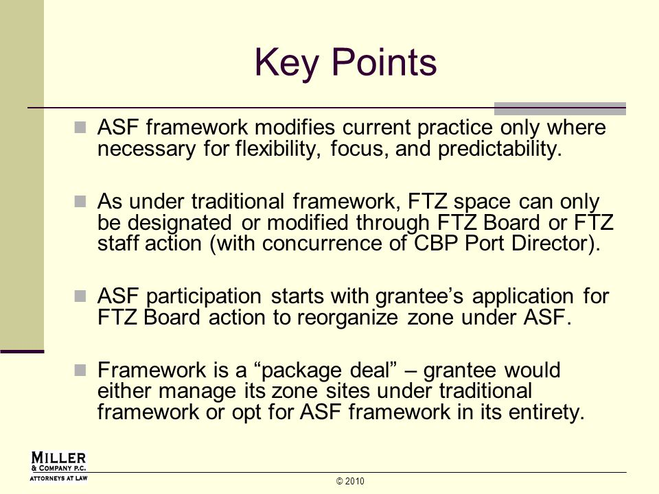 © 2010 Key Points ASF framework modifies current practice only where necessary for flexibility, focus, and predictability.