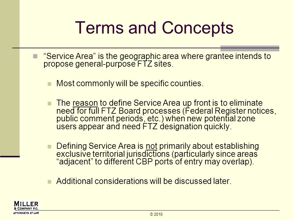 © 2010 Terms and Concepts Service Area is the geographic area where grantee intends to propose general-purpose FTZ sites.
