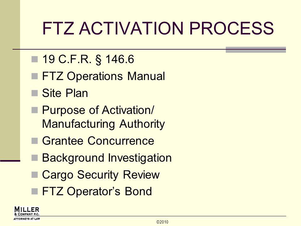 © 2010 FTZ ACTIVATION PROCESS 19 C.F.R.