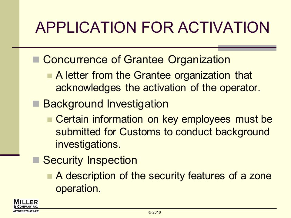 © 2010 APPLICATION FOR ACTIVATION Concurrence of Grantee Organization A letter from the Grantee organization that acknowledges the activation of the operator.