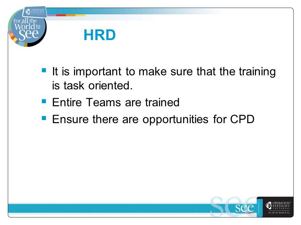 HRD It is important to make sure that the training is task oriented.