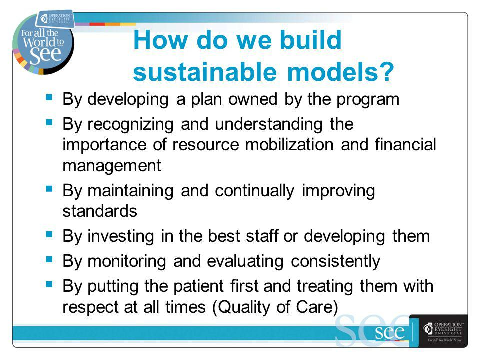 How do we build sustainable models.