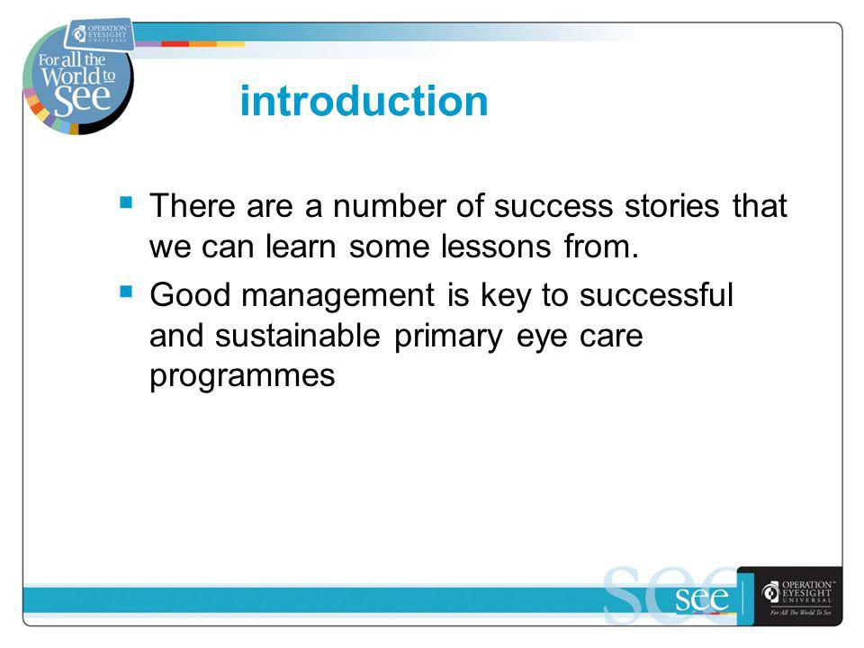 introduction There are a number of success stories that we can learn some lessons from.