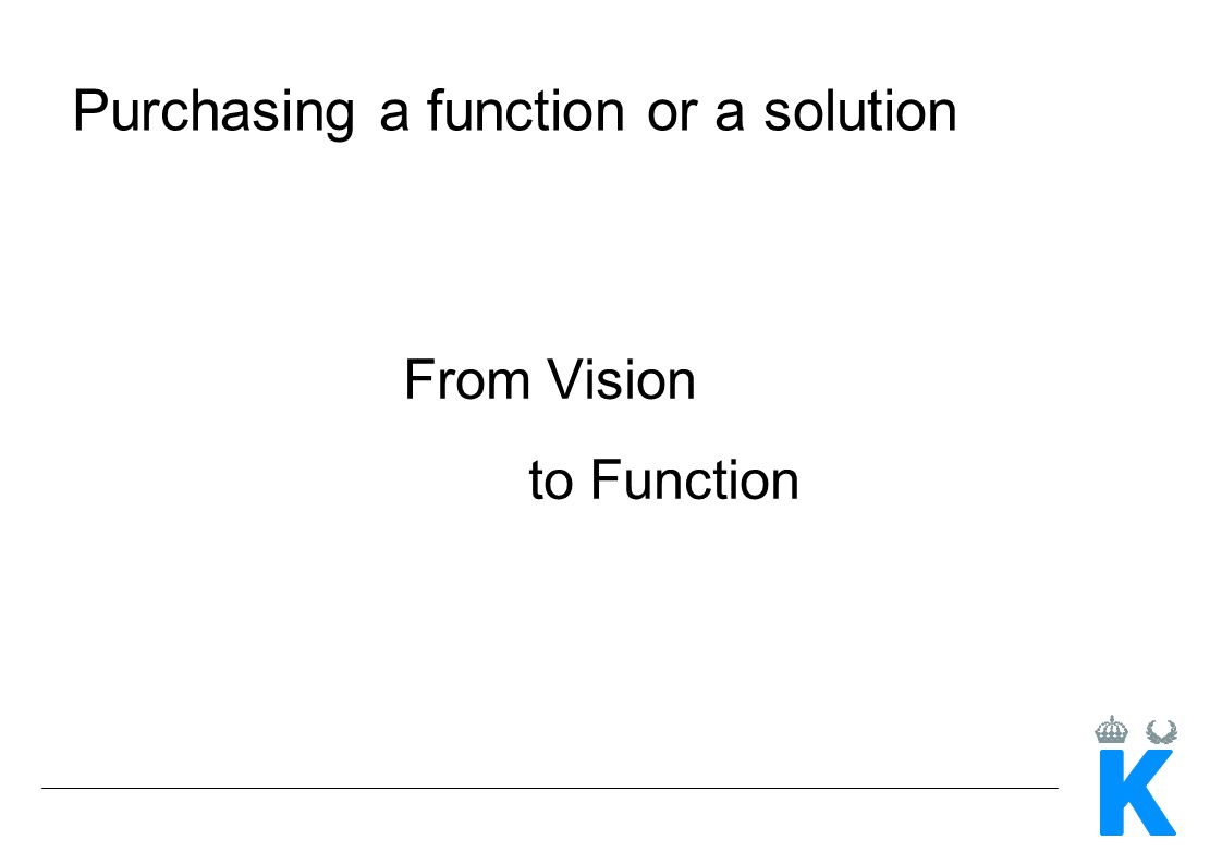 Purchasing a function or a solution From Vision to Function