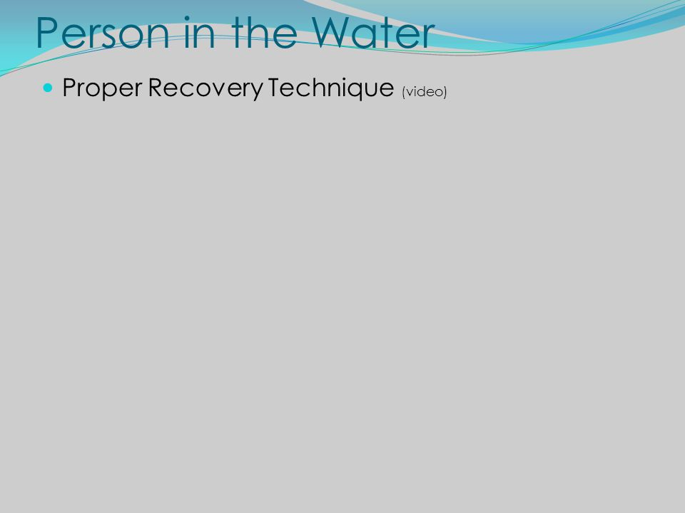 Person in the Water Proper Recovery Technique (video)