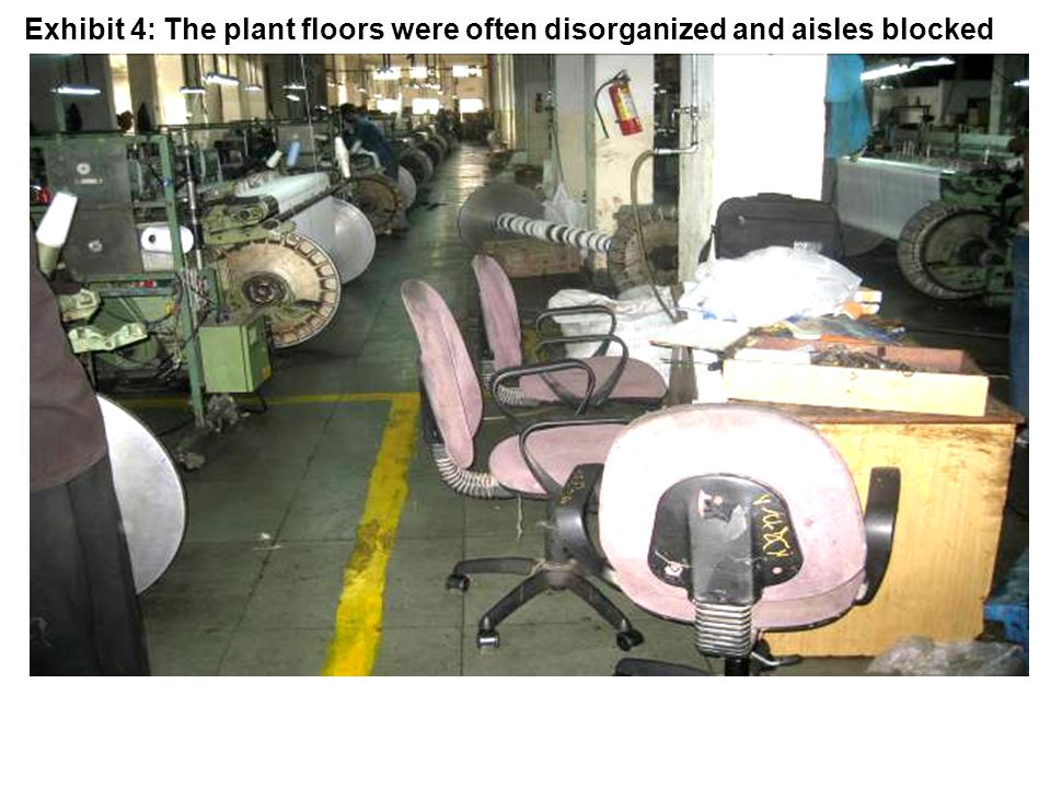Exhibit 4: The plant floors were often disorganized and aisles blocked